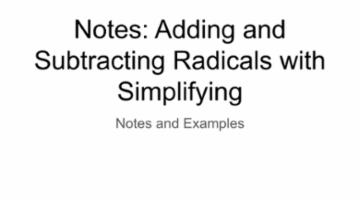 Notes: Adding and Subtracting Radicals with Simplifying